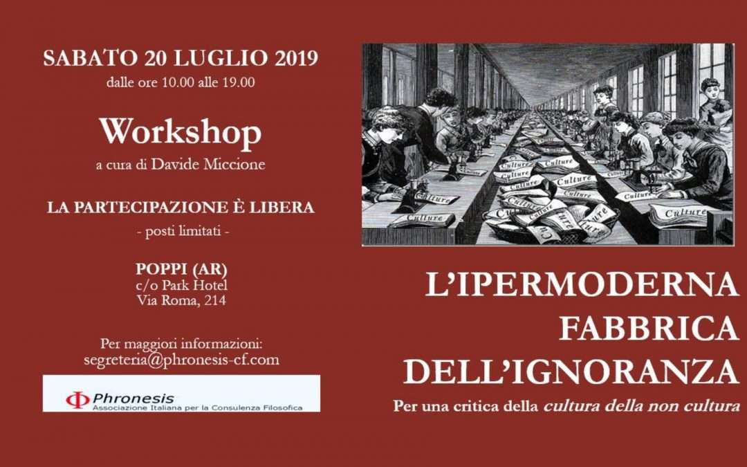 20 luglio 2019 WORKSHOP L'ipermoderna fabbrica dell'ignoranza, a cura di Davide Miccione
